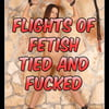 181119 Flights of Fetish - Tied and Fucked